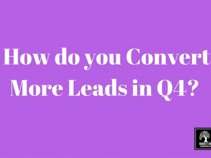 How do you Convert More Leads in Quarter 4?