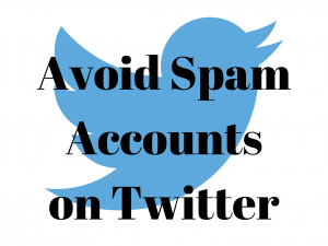 How to Avoid Spam Accounts on Twitter