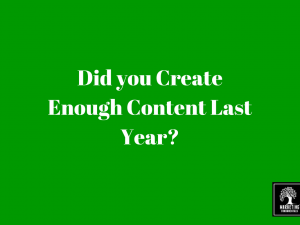 Did you Create Enough Content Last Year?
