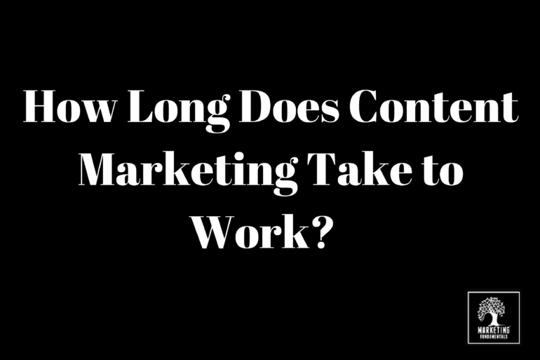 How Long Does Content Marketing Take to Work?