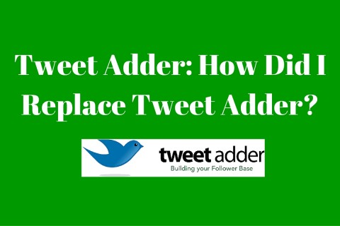 How Did I Replace Tweet Adder?