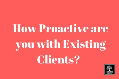 B2B How Proactive are you with existing clients