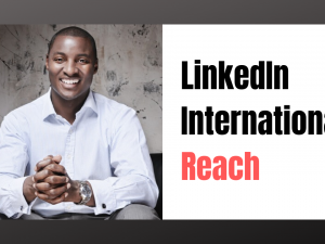 LinkedIn: How to Increase Your International Reach