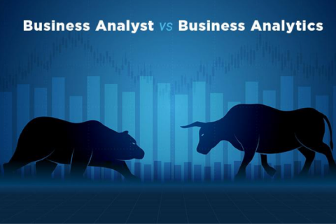Business Analyst vs Business Analytics