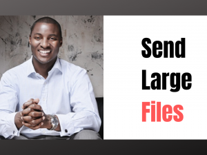 How to Send Large Files Via Email