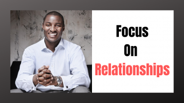 Why you must Focus on Relationships