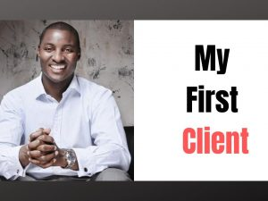 How did I get my First Client?