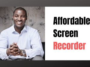 What is an Affordable Screen Recorder?