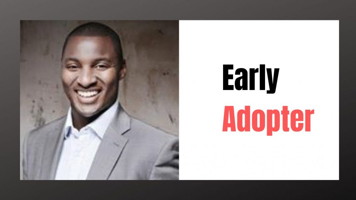 Why-you-Should-be-an-Early-Adopter