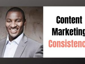 How to be Consistent with Content Marketing